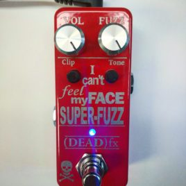 (DEAD)fx I can't feel my Face SUPER-FUZZ v2